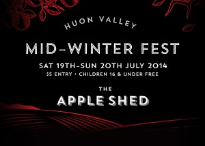 Event poster for Huon Valley Mid Winter Festival July 2014