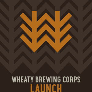 Wheaty Brewing Corps Launch